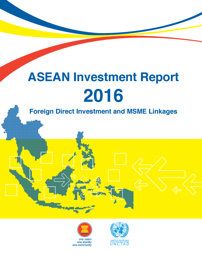 ASEAN Investment Report 2016: Foreign Direct Investment and MSME Linkages