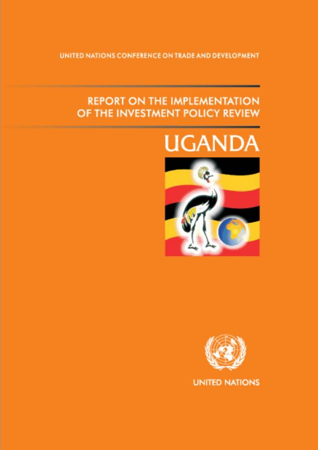 Report on the Implementation of the Investment Policy Review of Uganda