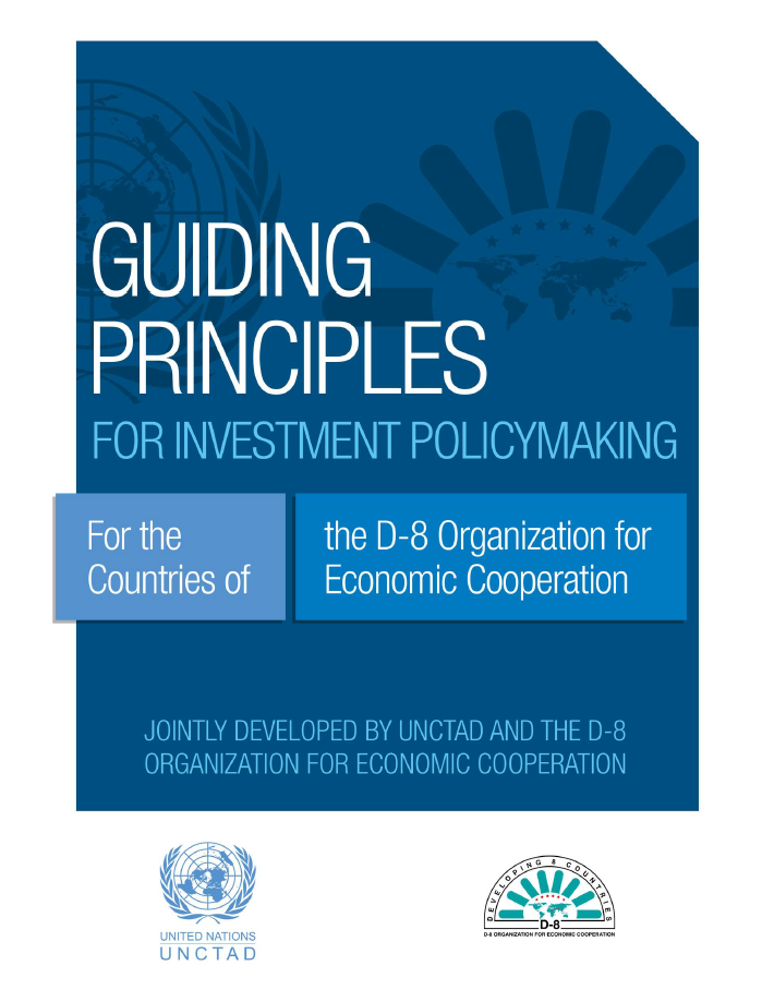 Joint D-8 Organization for Economic Cooperation - UNCTAD Guiding Principles for Investment Policymaking