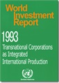 World Investment Report 1993 - Transnational Corporations and Integrated International Production