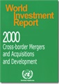 World Investment Report 2000 - Cross-border Mergers and Acquisitions and Development