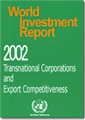 World Investment Report 2002 - Transnational Corporations and Export Competitiveness