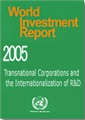 World Investment Report 2005 - Transnational Corporations and the Internationalization of R&D