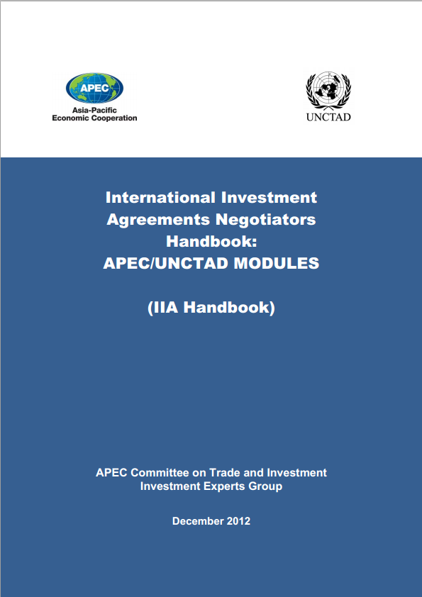 International Investment  Agreements Negotiators  Handbook:  APEC/UNCTAD MODULES