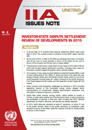 Investor-State Dispute Settlement: Review of Developments in 2015