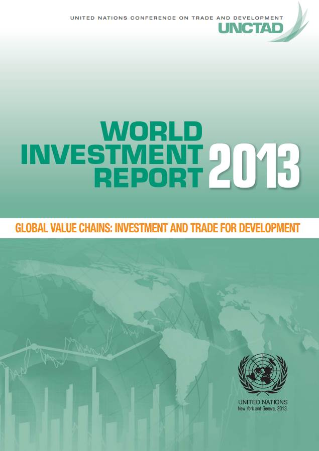 World Investment Report 2013 - Global Value Chains: Investment and Trade for Development
